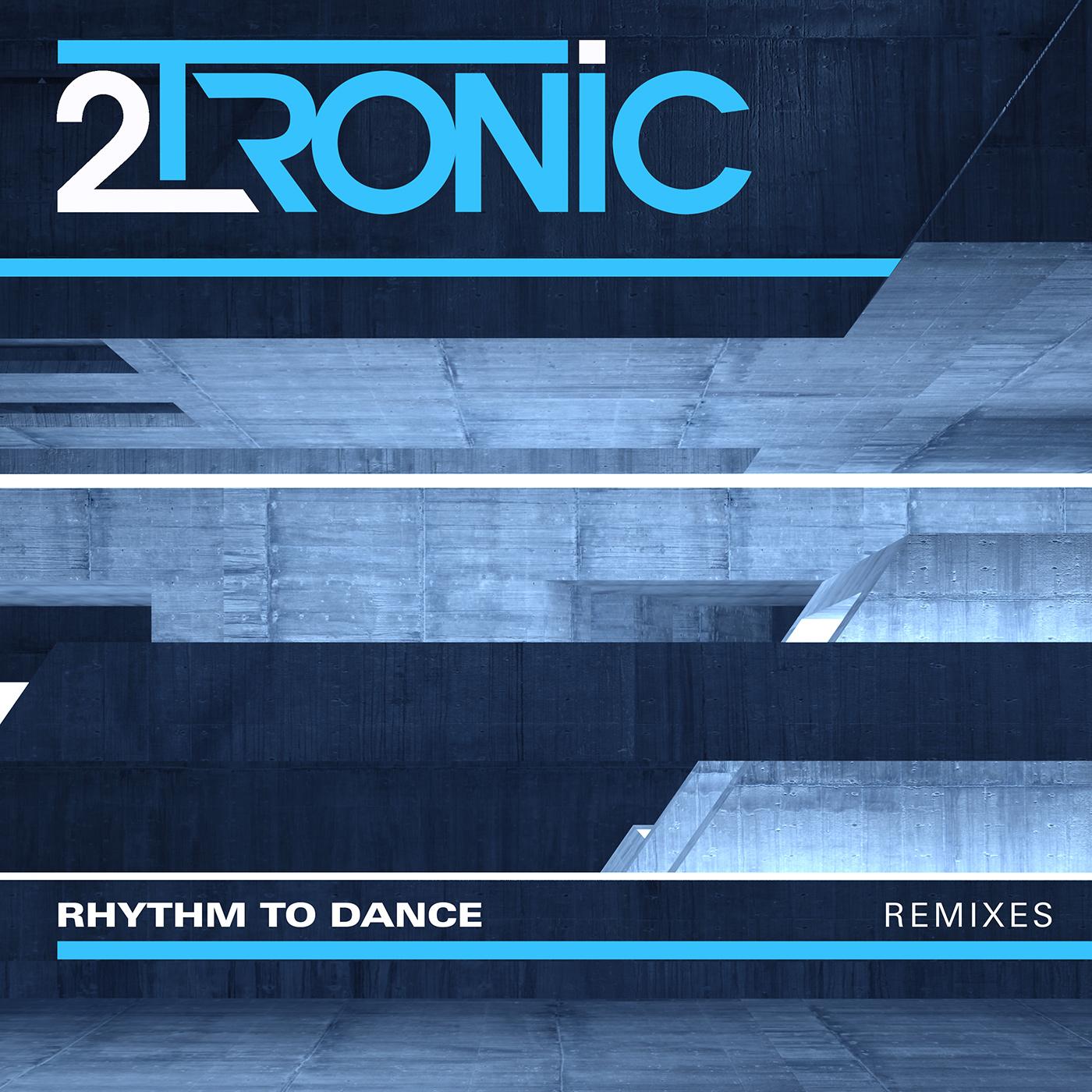2TRONIC veröffentlicht REMIXES von Rhythm To Dance